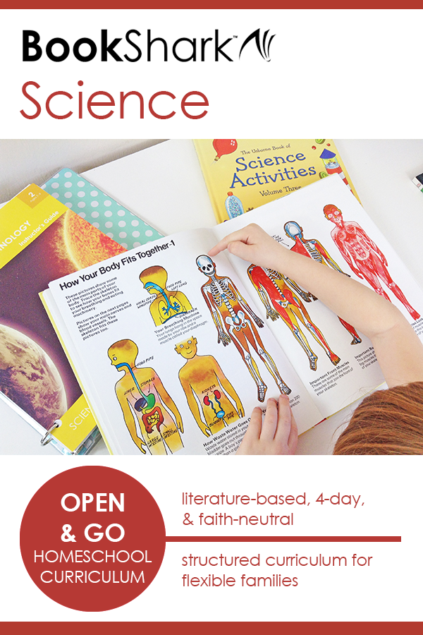 BookShark Science homeschool curriculum: literature-based, 4-day, faith-neutral (secular), structured curriculum for flexible families.