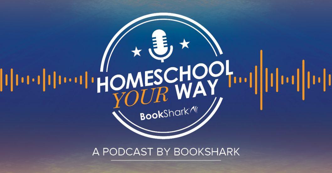 Homeschool Your Way Podcast
